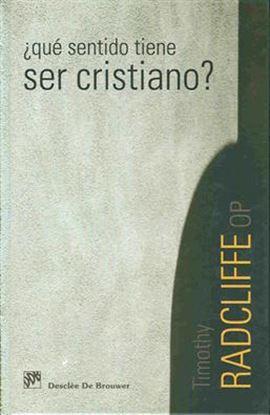 Imagen de ¿QUE SENTIDO TIENE SER CRISTIANO?
