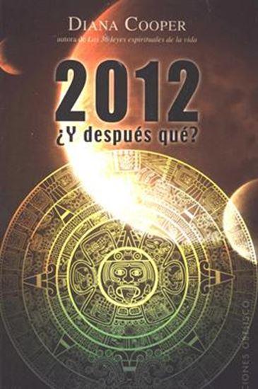 Imagen de 2012 ¿Y DESPUES QUE?