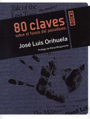 Imagen de 80 CLAVES SOBRE EL FUTURO DEL PERIODISMO