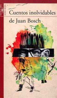 Imagen de CUENTOS INOLVIDABLES DE JUAN BOSCH -LOQU