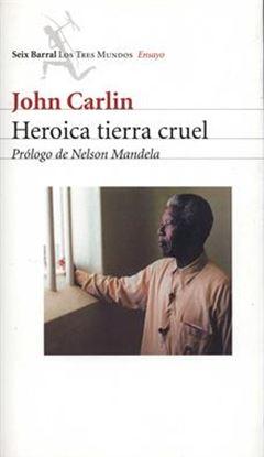 Imagen de HEROICA TIERRA CRUEL (MANDELA)