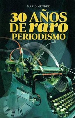 Imagen de 30 AÑOS DE RARO PERIODISMO
