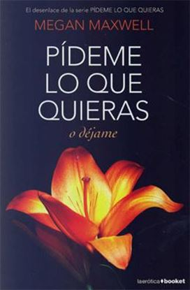 Imagen de PIDEME LO QUE QUIERAS O DEJAME (3) (BOL)