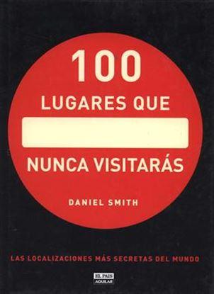 Imagen de 100 LUGARES QUE NUNCA VISITARAS