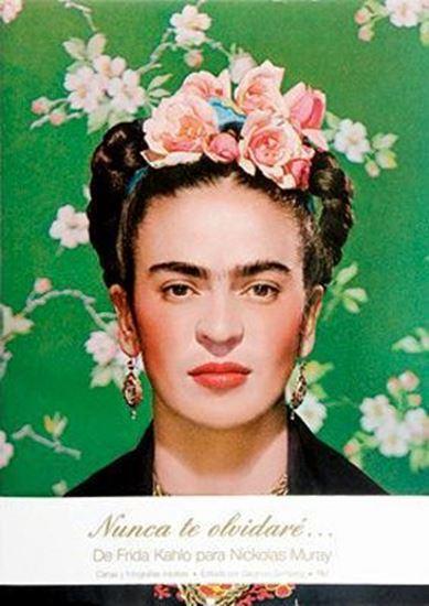Nunca Te Olvidare Frida Kahlo