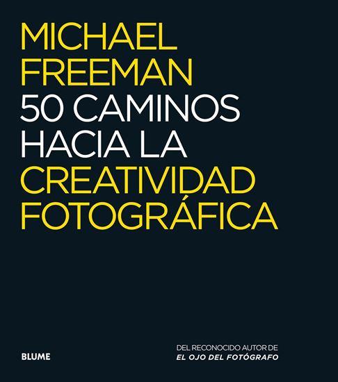 Imagen de 50 CAMINOS HACIA LA CREATIVIDAD FOTOGRAF