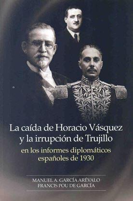 Imagen de LA CAIDA DE HORACIO VASQUEZ Y LA IRRUPCI