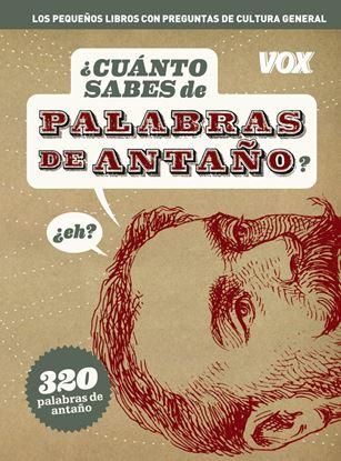 Imagen de ¿CUANTO SABES DE PALABRAS DE ANTAÑO?