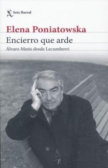 Imagen de ENCIERRO QUE ARDE. ALVARO MUTIS DESDE LE
