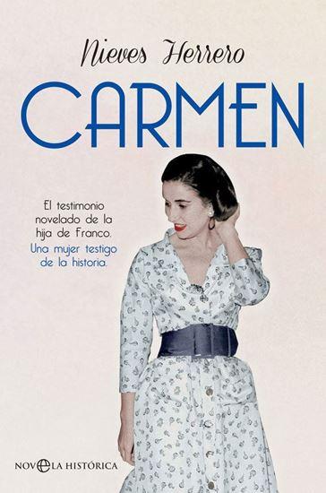 Imagen de CARMEN . EL TESTIMONIO NOVELADO DE LA HI