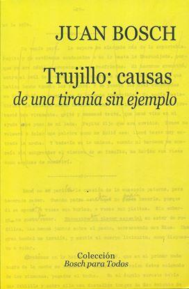 Imagen de TRUJILLO, CAUSAS DE UNA TIRANIA SIN EJEM