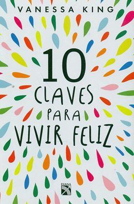Imagen de 10 CLAVES PARA VIVIR FELIZ