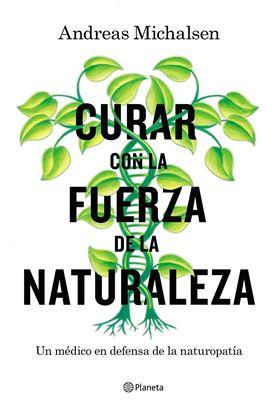 Imagen de CURAR CON LA FUERZA DE LA NATURALEZA