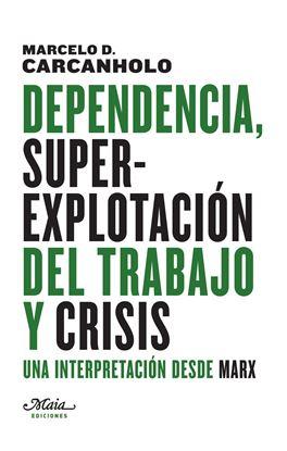 Imagen de DEPENDENCIA, SUPEREXPLOTACION DEL TRABAJ