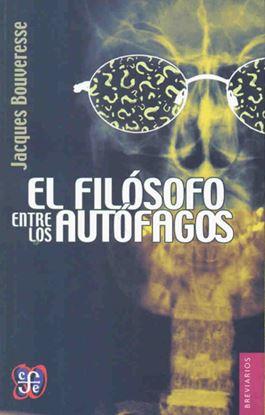 Imagen de EL FILOSOFO ENTRE LOS AUTOFAGOS. UNA VIS