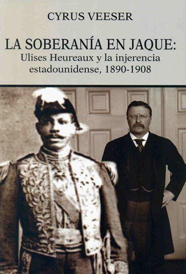 Imagen de LA SOBERANIA EN JAQUE:ULISES HEUREAUX