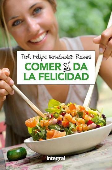 Imagen de COMER SI DA LA FELICIDAD