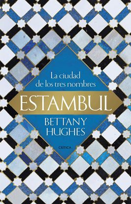 Imagen de ESTAMBUL. LA CIUDAD DE LOS TRES NOMBRES