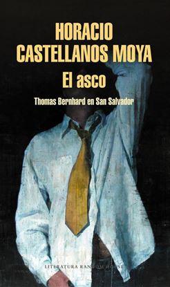 Imagen de EL ASCO. THOMAS BERNHARD EN SAN SALVADOR