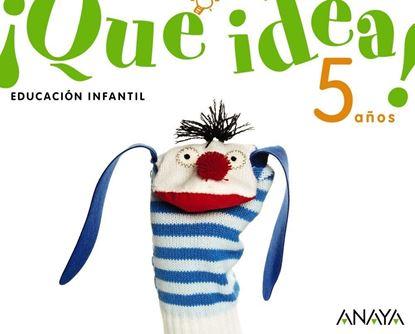 Imagen de ¡QUE IDEA! 5 AÑOS. (ANAYA)
