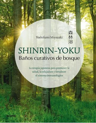 Imagen de SHINRIN-YOKU. BAÑOS CURATIVOS DE BOSQUE