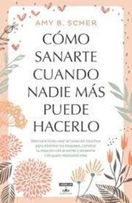 Imagen de COMO SANARTE CUANDO NADIE MAS PUEDE HACE