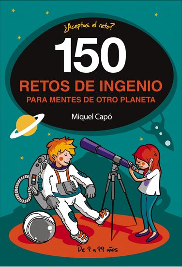 Imagen de 150 RETOS DE INGENIO PARA GENTE DE OTRO