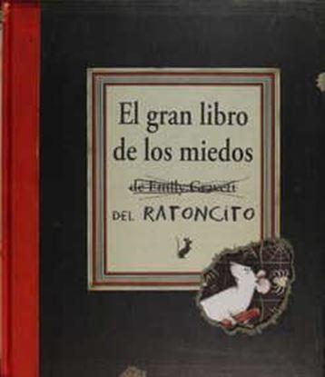 Imagen de EL GRAN LIBRO DE LOS MIEDOS DEL RATONCIT