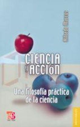 Imagen de CIENCIA Y ACCION. UNA FILOSOFIA PRACTICA