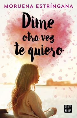 Imagen de DIME OTRA VEZ TE QUIERO
