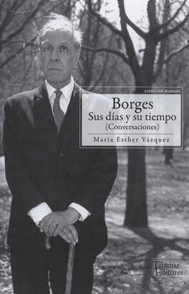Imagen de BORGES, SUS DIAS Y SU TIEMPO