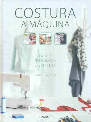 Imagen de COSTURA A MAQUINA. LA GUIA FOTOGRAFICA C