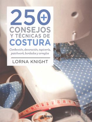 Imagen de 250 CONSEJOS Y TECNICAS DE COSTURA