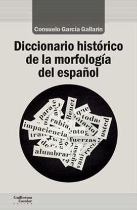 Imagen de DICC. HISTORICO DE MORFOLOGIA DEL ESPAÑO