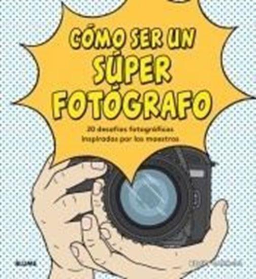 Imagen de COMO SER UN SUPER FOTOGRAFO