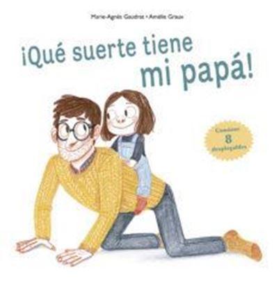 Imagen de ¡QUE SUERTE TIENE MI PAPA!