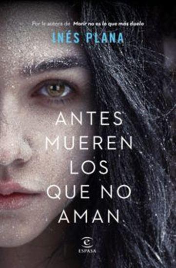 Imagen de ANTES MUEREN LOS QUE NO AMAN