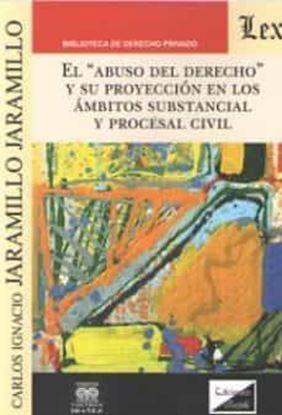 Imagen de ABUSO DEL DERECHO Y SU PROYECCION EN LOS